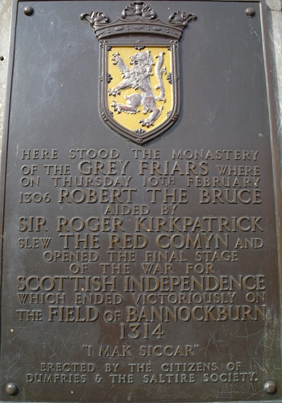 Presently this is the only nod to the historic events leading to Bruce taking the throne that took place in Dumfries in 1306